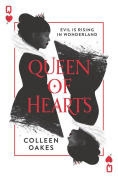 Title: Queen of Hearts (Queen of Hearts Series #1), Author: Colleen Oakes