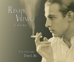 Rudolph Valentino The Silent Idol His Life in Photographs by Donna L. Hill