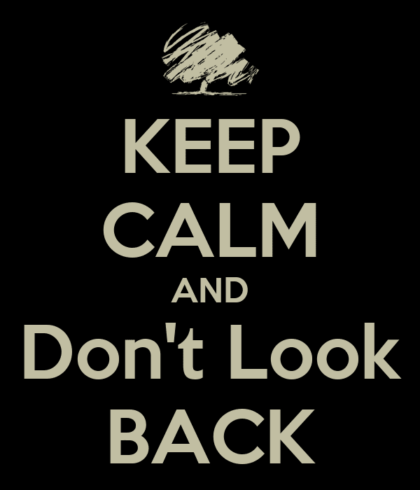 keep-calm-and-don-t-look-back-28.png (600×700)