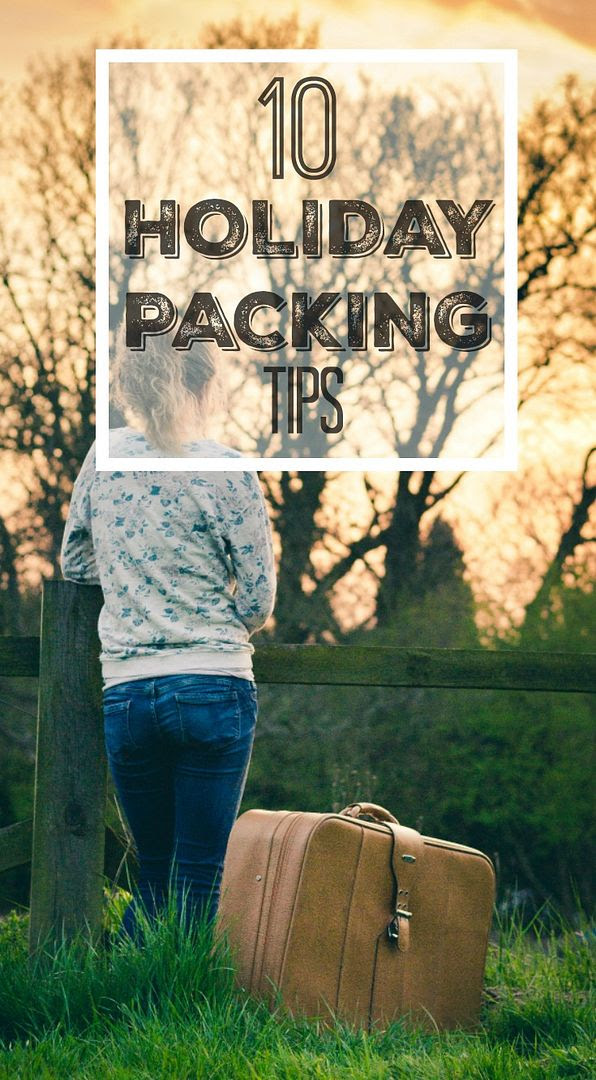 10 Tips for getting your holiday packing organised