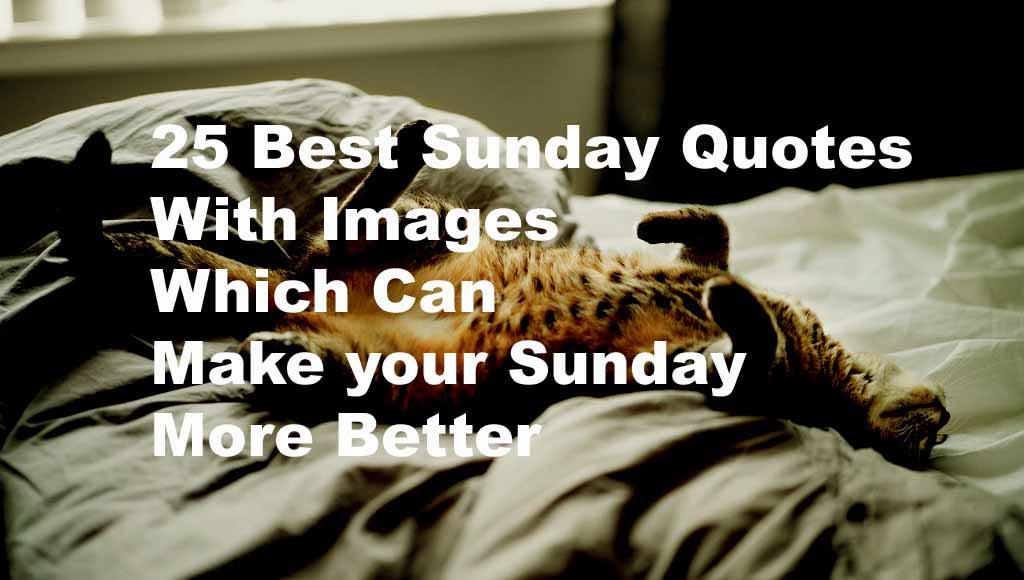 Best Sunday Quotes With Images Which Can Make It More Better Quote