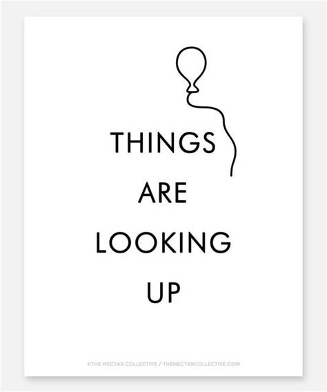 Quotes About Things Looking Up In Life