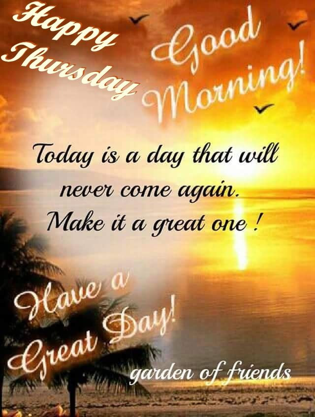 Happy Thursday Good Morning Have A Great Day Pictures Photos And
