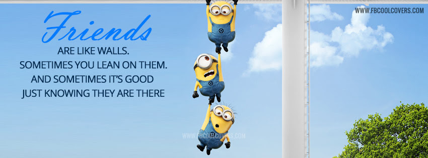 Minions Friendship Facebook Cover Minions Quotes Fb Cover