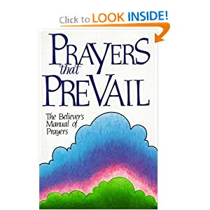 Prayers That Prevail: The Believer's Manual of Prayers