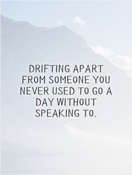 Friends Growing Apart Quote Quote Number 891942 Picture Quotes