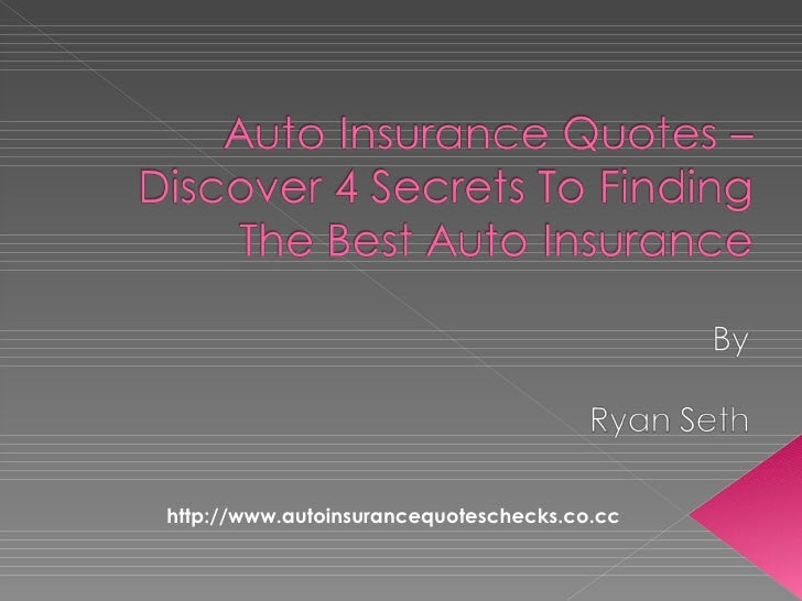Auto Insurance Quotes - Discover 4 Secrets To Getting The ...