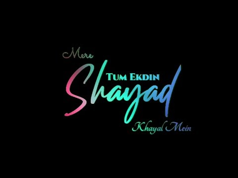 shayad whatsapp status black background | Love Aaj Kal