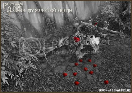 Rioriel and Nevik's daily World of Warcraft screenshot presentation of significant locations, players, memorable characters and events, assembled in the style of a series of collectible postcards. -- Postcards of Azeroth: My Sweetest Friend