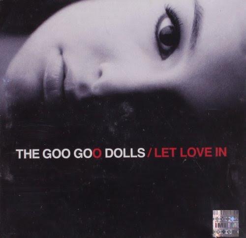 Let Love In - The Goo Goo Dolls