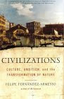 Civilizations : Culture, Ambition, and the Transformation of Nature