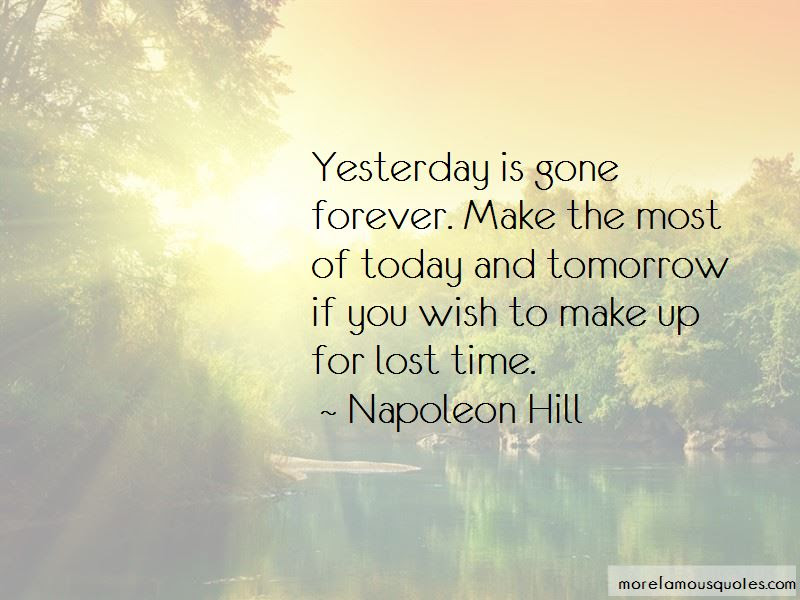Quotes About Yesterday Is Gone Top 56 Yesterday Is Gone Quotes From