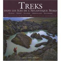 Treks dans les Iles de l'Atlantique Nord : Ecosse, Féroé, Islande, Groenland, Spitzberg