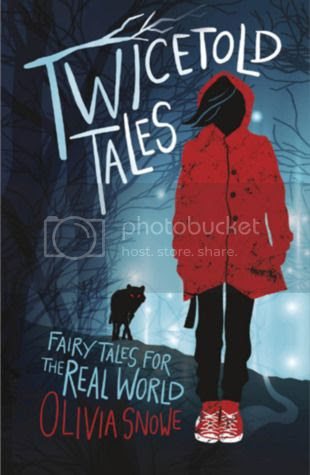 Twicetold Tales: Fairy Tales for the Real World by Olivia Snowe