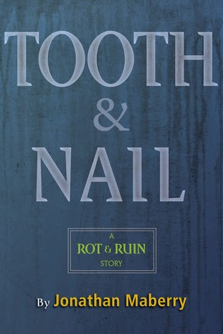 Tooth & Nail (Benny Imura, #3.5)