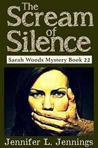 The Scream of Silence by Jennifer L. Jennings