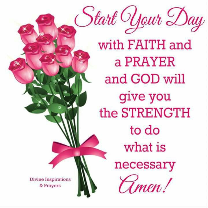 Start Your Day With Faith And A Prayer Pictures Photos And Images