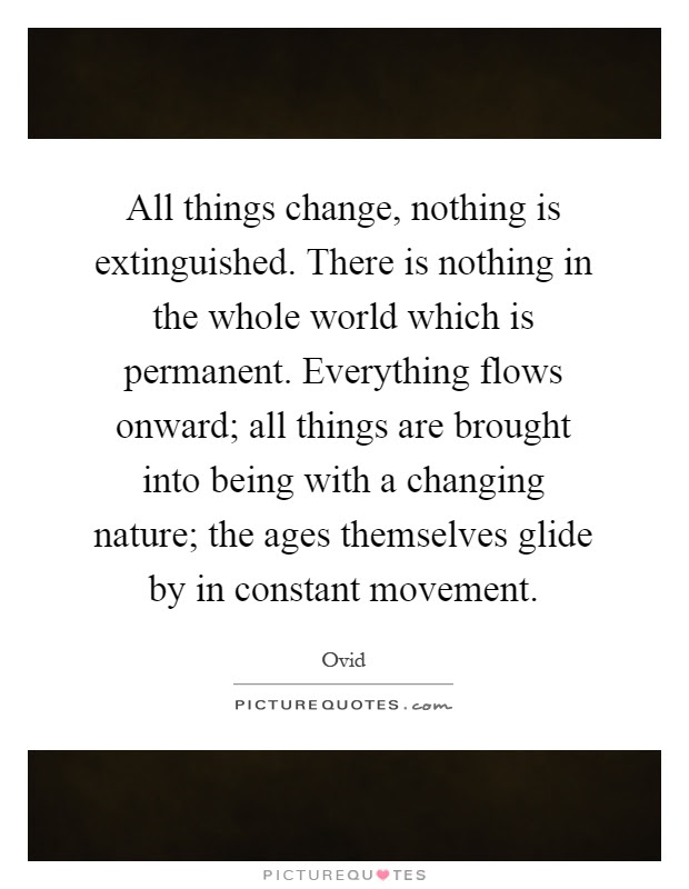 There Is Nothing Permanent Except Change Essay Neediness Librarianga
