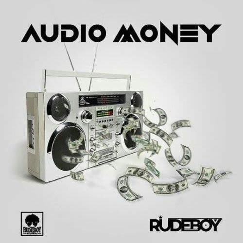 RUDEBOY - AUDIO MONEY (LYRICS)