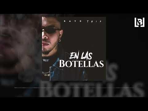 Rayo Trip - En Las Botellas