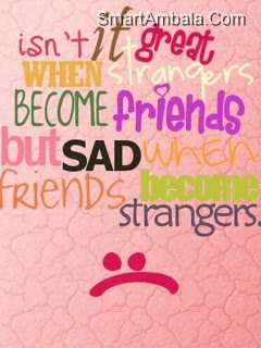 Sad When Friends Become Strangers Friendship Quote