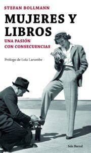 Mujeres y libros Una pasion con consecuencias