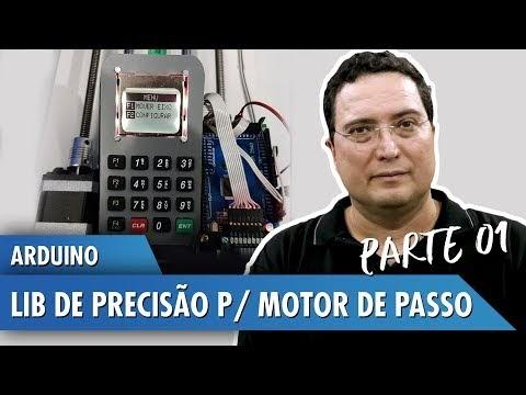 Arduino: Lib de precisão para motor de passo