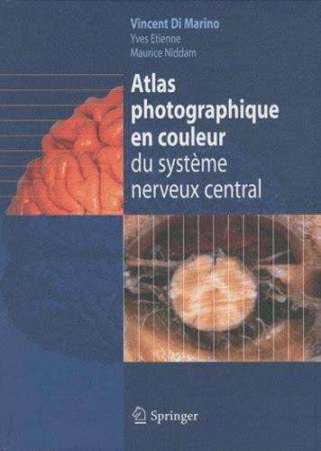 Atlas photographique en couleur du système nerveux central - Springer 2011