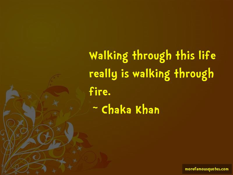 Quotes About Walking Through Fire Top 7 Walking Through Fire Quotes