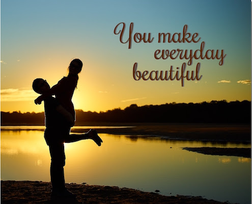 You Make My Life Beautiful Free For Your Sweetheart Ecards 123