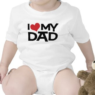 I Love My Dad Father's Day Infant Bodysuit