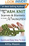 Learn To Arm Knit: Quick & Easy Way t...