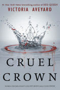 http://www.barnesandnoble.com/w/cruel-crown-victoria-aveyard/1122494208?ean=9780062435347