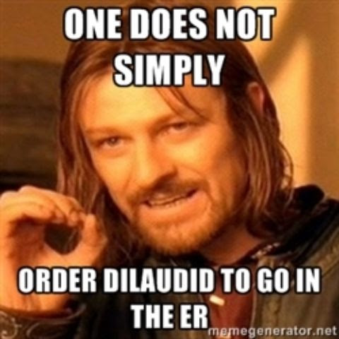 One does not simply order Dilaudid to go in the ER meme humor