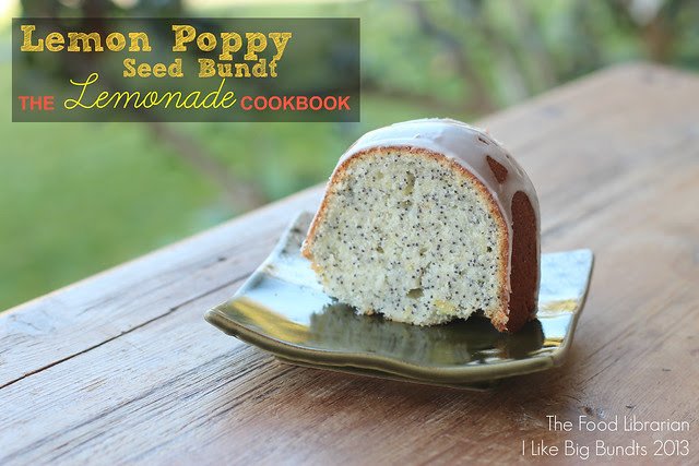 Lemon Poppy Seed Bundt from The Lemonade Cookbook - I Like Big Bundts 2013 - Day 5