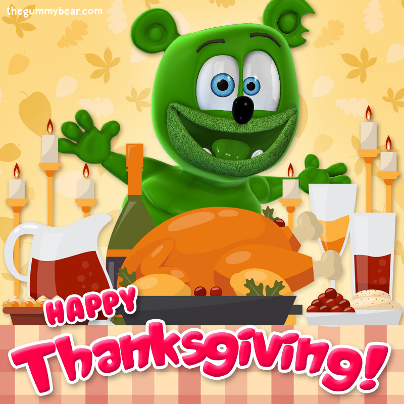 Happy Thanksgiving To All Of My Friends Gummibär