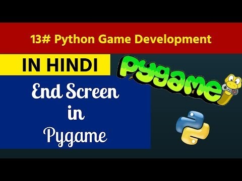 13. Python Game Development in Hindi - End Screen