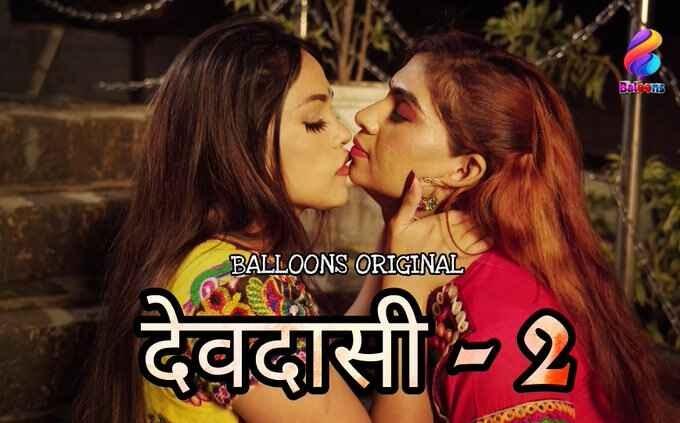 Devdasi (2021) - Balloons WEB Series Season 2 (EP 4 Added)