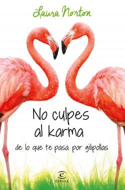 portada_no-culpes-al-karma-de-lo-que-te-pasa-por-gilipollas_laura-norton_201602111736.jpg