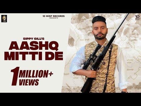 Aashq Mitti De (Full Video) Sippy Gill | Sulakhan Cheema | Laddi Gill | Latest Punjabi Songs 2020