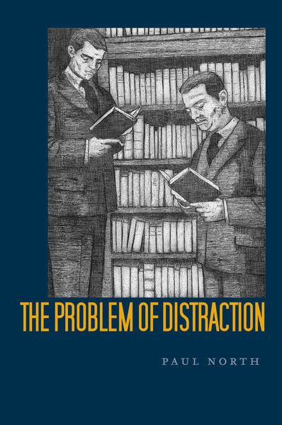 Cover of The Problem of Distraction by Paul North