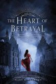 The Heart of Betrayal (Remnant Chronicles Series #2)
