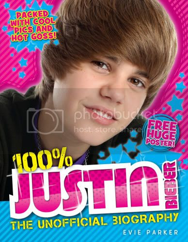 100% Justin Bieber: The Unofficial Biography by Evie Parker