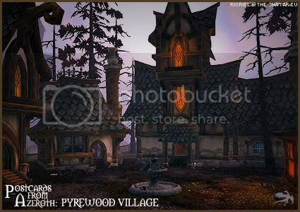 Postcards of Azeroth: Pyrewood Village, by Rioriel Ail'thera of theshatar.eu
