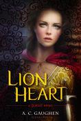 Title: Lion Heart (Scarlet Series #3), Author: A. C. Gaughen