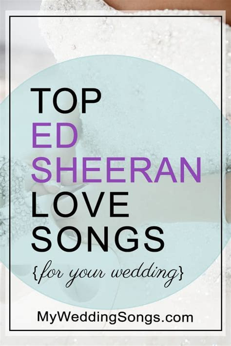Best Ed Sheeran Love Songs to Put on Your Wedding Playlist