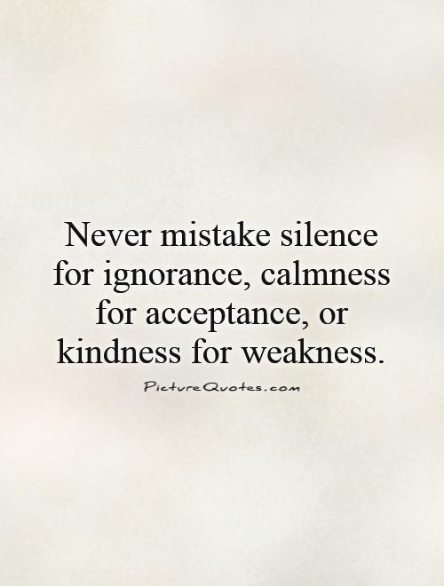 Kindness For Weakness Quotes Sayings Kindness For Weakness