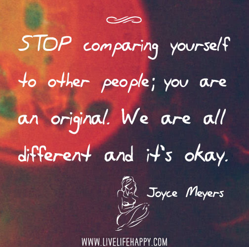 Stop Comparing Yourself To Others Live Life Happy