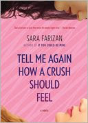 Tell Me Again How a Crush Should Feel by Sara Farizan: Book Cover