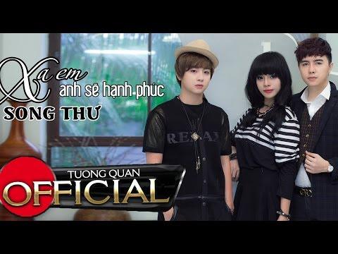 Xa Em Anh Sẽ Hạnh Phúc - Song Thư [Official MV]
